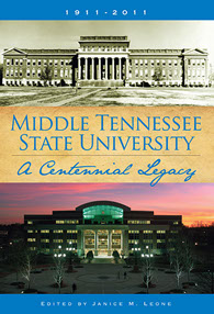 Middle Tennessee State University: A Centennial Legacy