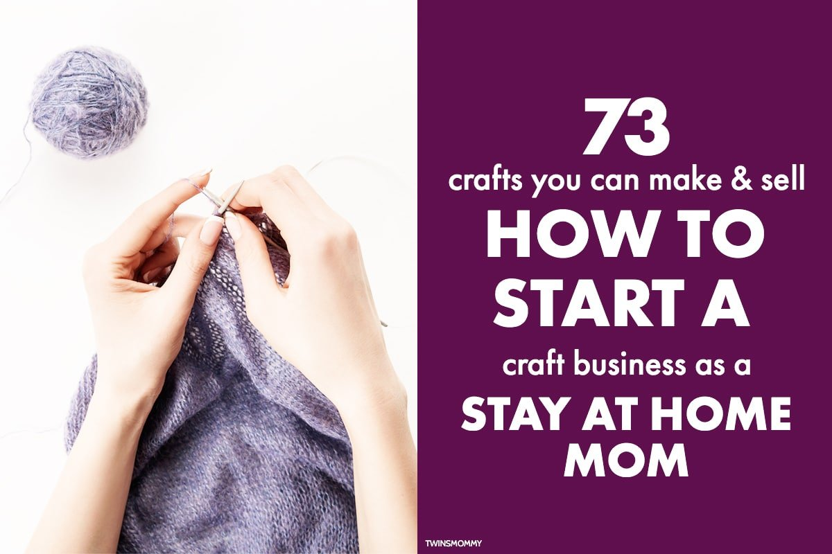 87 Crafts You Can Make And Sell As A Stay At Home Mom Twins Mommy