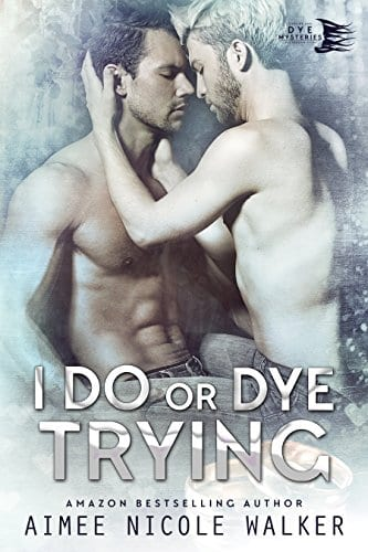 I Do or Dye Trying by Aimee Nicole Walker: Blog Tour, Exclusive Author Interview and Giveaway
