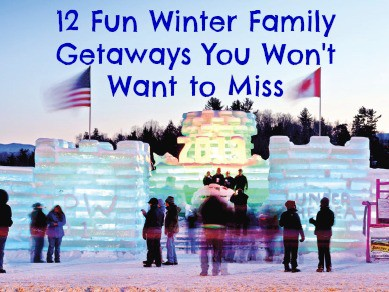 12 fun winter family getaways you won 39 t want to miss two for Best family winter vacation spots