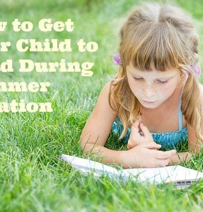 How to Get Your Child to Read During the Summer