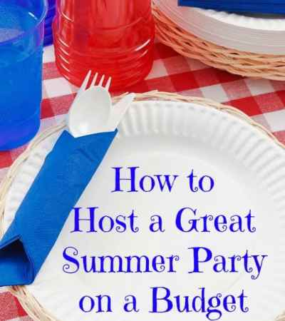 How to Host a Summer Party on a Budget – #GetYourSummerOn (ad)