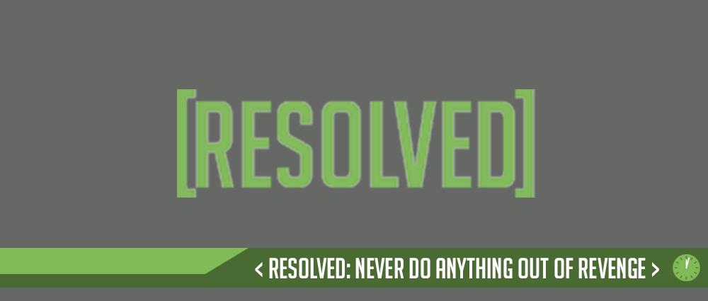 Edwards' Resolutions, #14 – Revenge