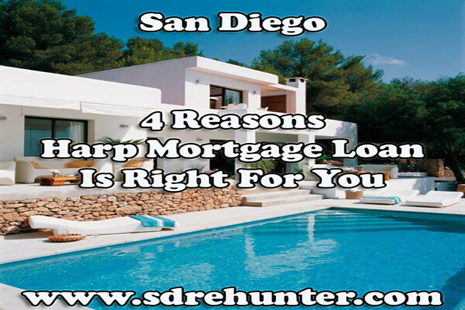 4 Reasons The San Diego Harp Mortgage Loan Is Right For You (2019
