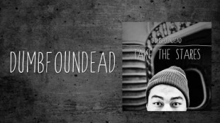 Dumbfoundead &#8211; &#8220;Take the Stares&#8221;
