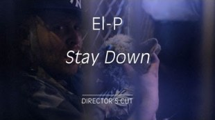 "El-P ft. Nick Diamonds – ""Stay Down"""