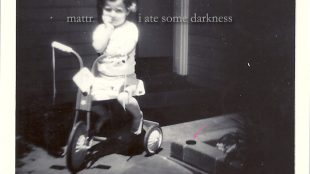 mattr-i-ate-some-darkness