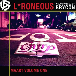 L*Roneous (accompanied by Brycon) - Maart Volume One: The World According To Gurp
