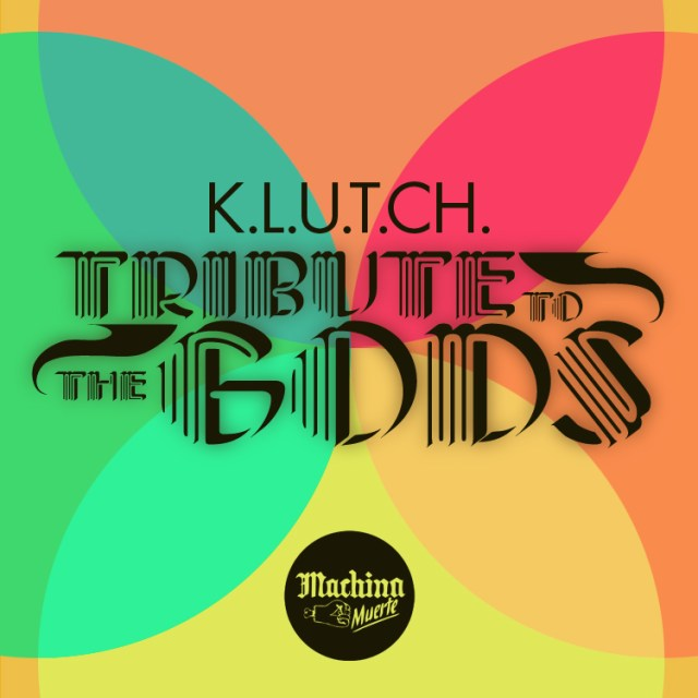 K.L.U.T.CH. - Tribute To The Gods
