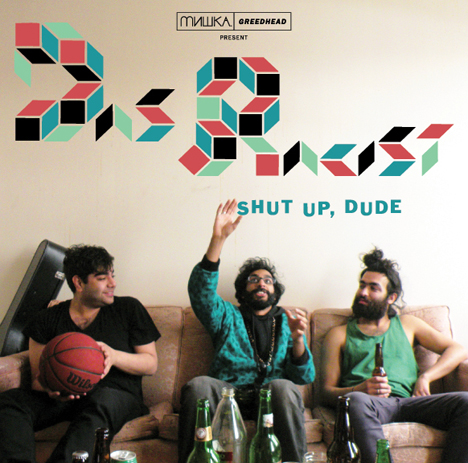 Das Racist – Shut Up, Dude [free download]