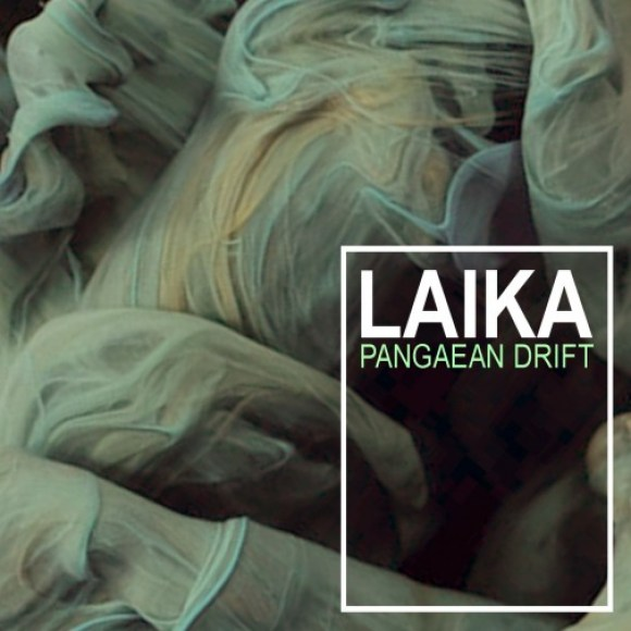 Laika (Factor + Kay the Aquanaut) - Pangaean Drift