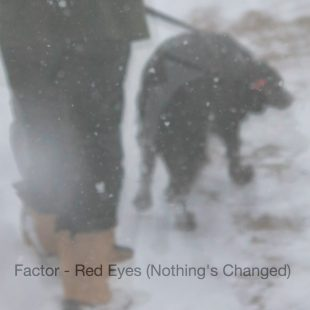 factor-red-eyes-nothings-changed-song-competition