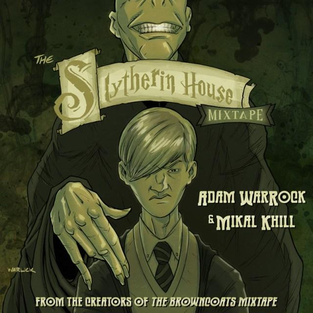 Adam WarRock & Mikal kHill - The Slytherin House Mixtape