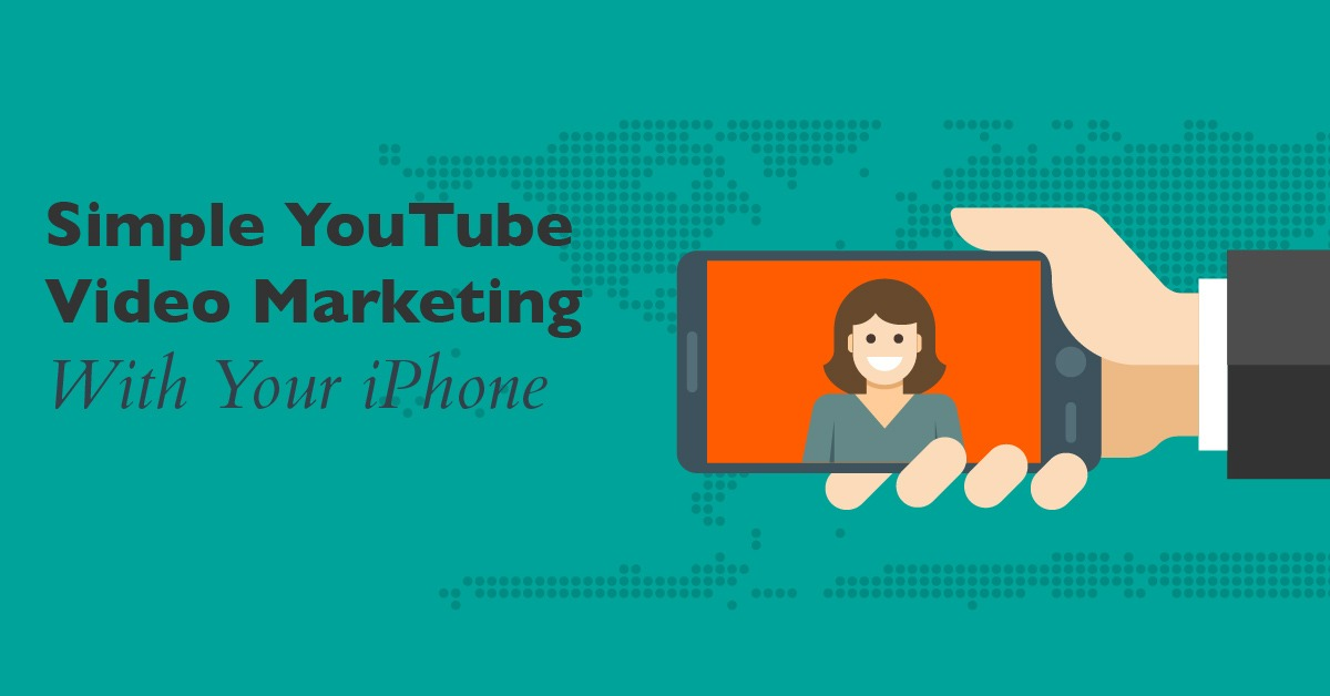 Simple YouTube Video Marketing With Your iPhone
