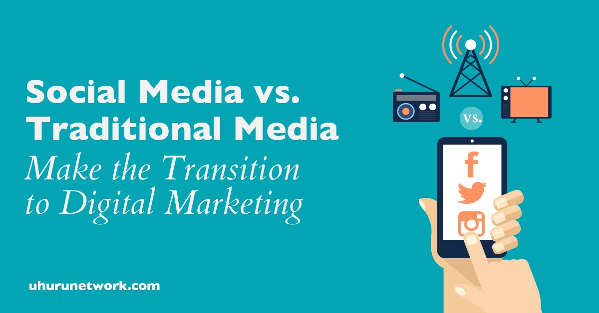 Social Media vs Traditional Media - Make the Transition