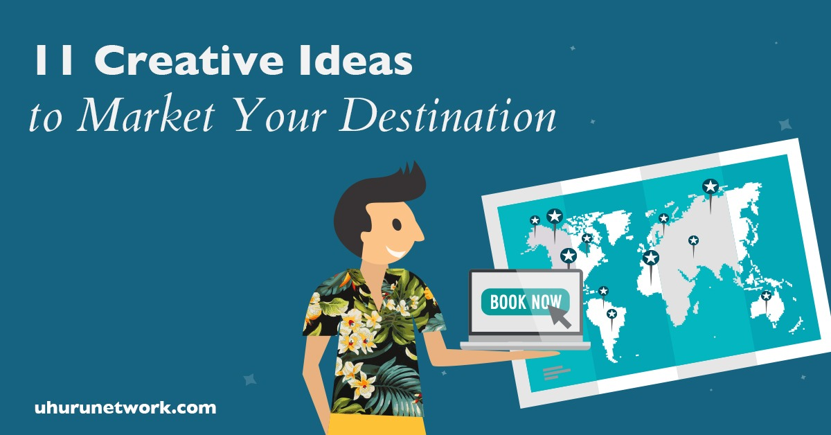 Tourism marketing 11 Creative Ideas to Market Your Destination