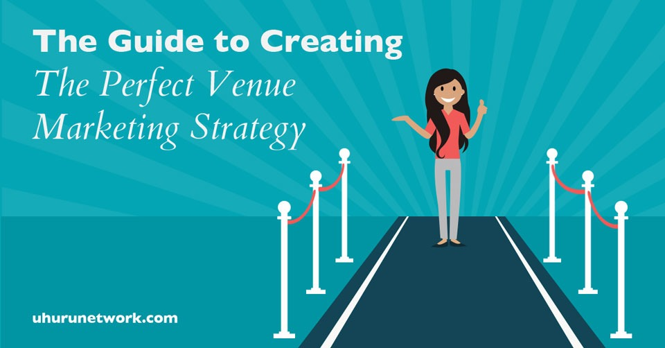The-Guide-to-Creating-the-Perfect-Venue-Marketing-Strategyjpg