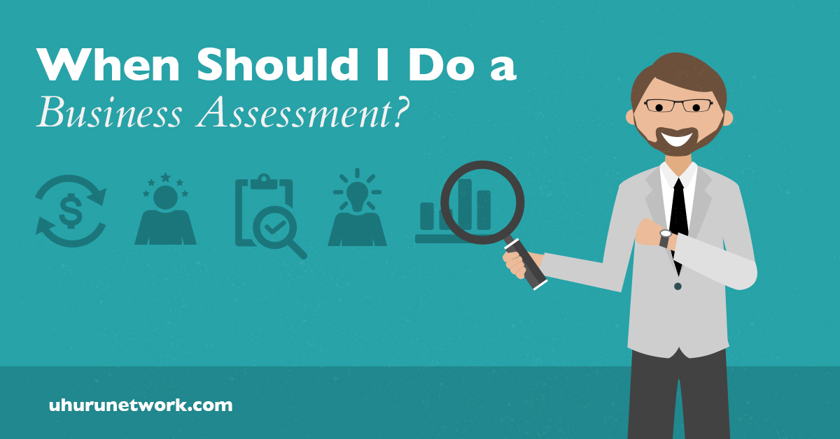 When Should I Do a Business Assessment?