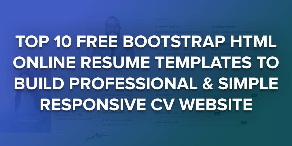 10 Free Bootstrap HTML Resume Templates for Personal CV Website 2018