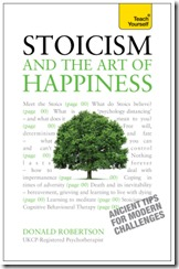 Teach Yourself: Stoicism and the Art of Happiness