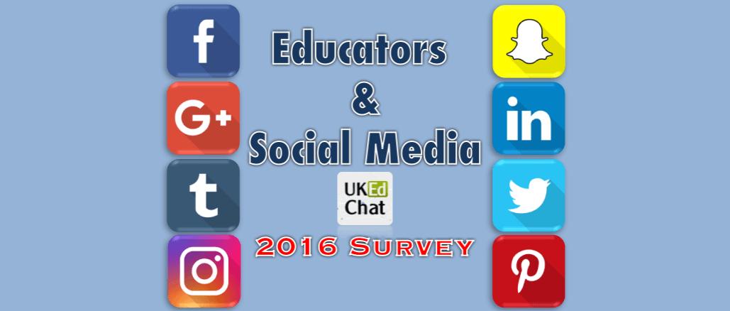 Educators & Social Media - 2016 Survey now open
