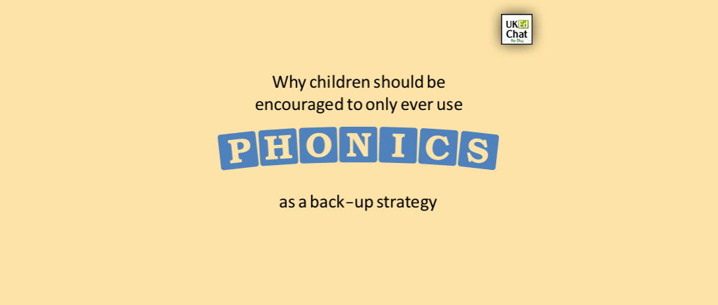 By @lit4pleasure - Why Children Should Be Encouraged To Only Ever Use Phonics As A Back-Up Strategy