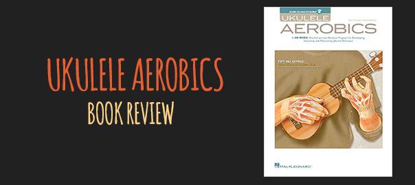 Ukulele Aerobics Book Review