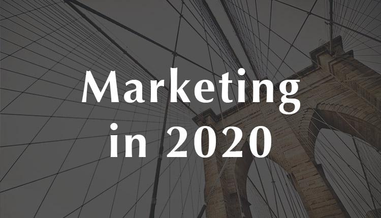 Marketing in 2020