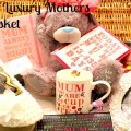 Mothers day ideas create a luxury mothers day basket