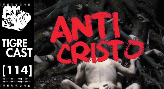Anticristo   TigreCast 114   Podcast