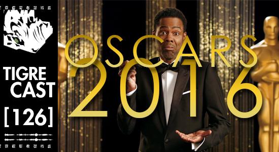 Oscars 2016 | TigreCast #126 | Podcast