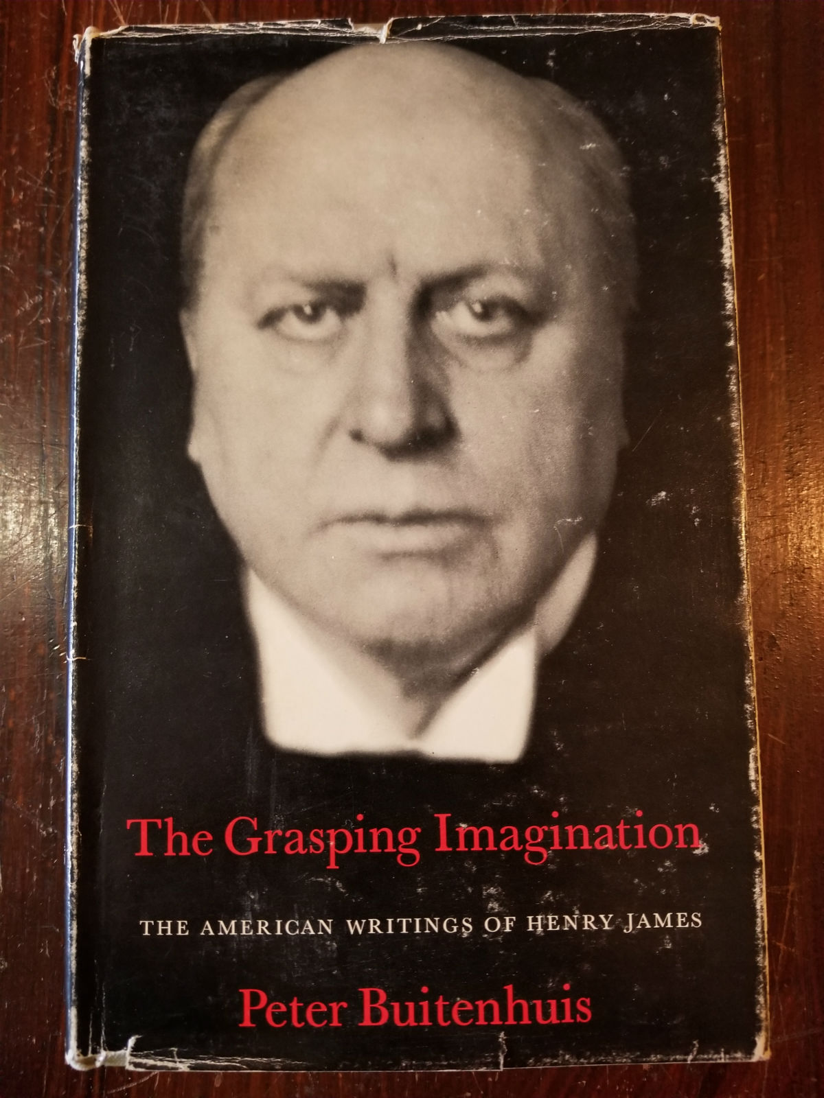 Henry James The Grasping Imagination The American Writings Of Henry James By Peter Martinus Buitenhuis On Uncharted Books