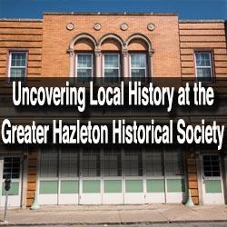 Greater Hazleton Historical Society Museum