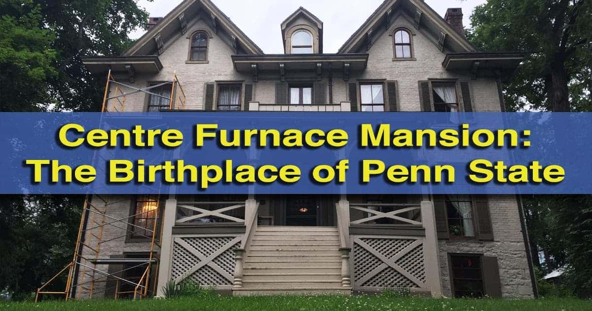 Uncoveringpa Centre Furnace Mansion The Birthplace Of