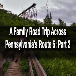 Family Road Trip PA Route 6: Part 2