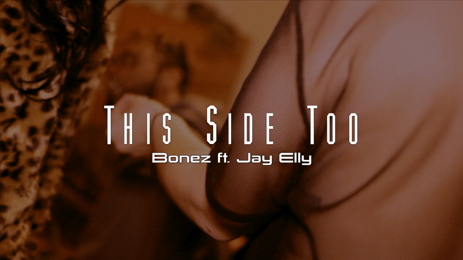 "Bonez - ""This Side Too"" Ft. Jay Elly (Video)"