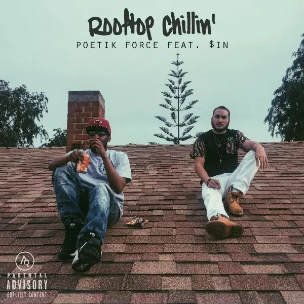 "Poetik Force - ""Rooftop Chillin"" Ft. Sin (Video)"