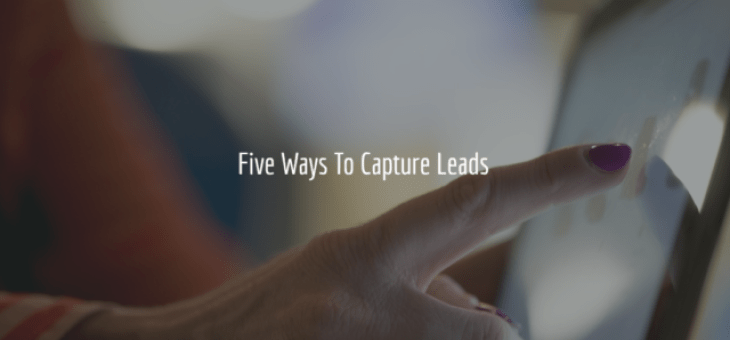 Five Ways To Capture Leads