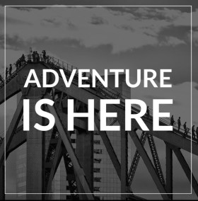 ADVENTURE IS HERE STORY BRIDGE