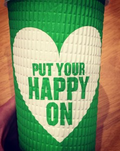 Put your happy on cup