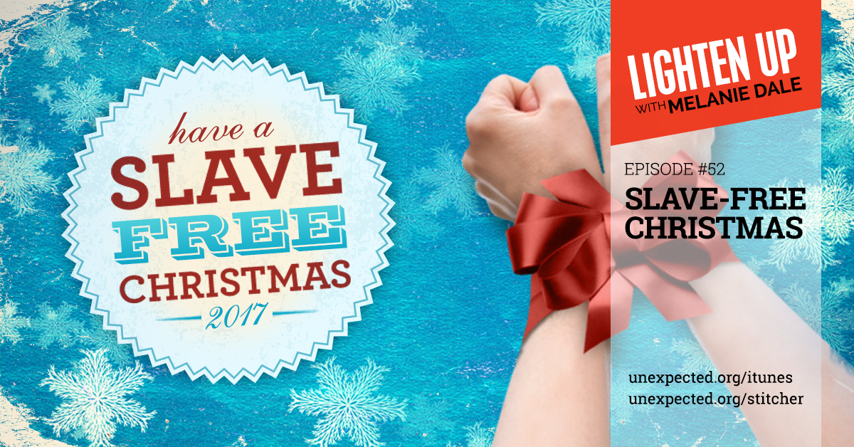 Lighten Up #52: Slave-Free Christmas Edition