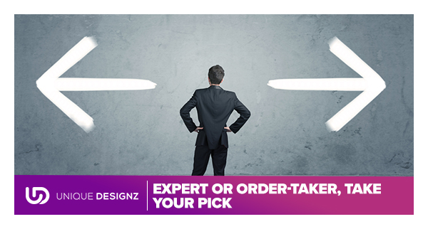 Expert or Order-taker, Take Your Pick The Brand Doctor