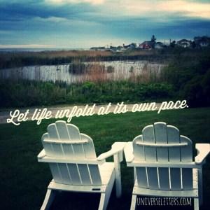 let life unfold