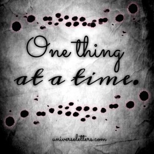 one thing at a time