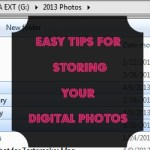 Easy Tips for Storing Your Digital Photos