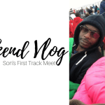 Weekend Vlog | My Son's First Track Meet