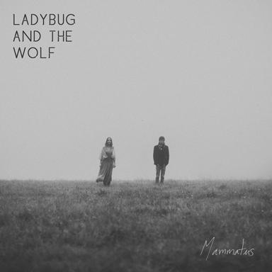 Mammatus, Ladybug and The Wolf