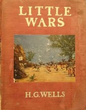 Little Wars is a set of rules for playing with toy soldiers, written by H. G. Wells in 1913.