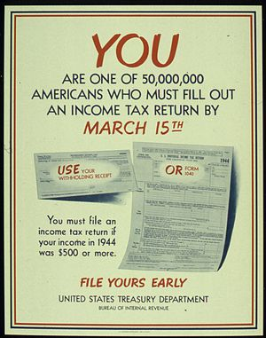 300px YOU ARE ONE OF 50%2C000%2C000 AMERICANS WHO MUST FILL OUT AN INCOME TAX RETURN BY MARCH 15. FILE YOURS EARLY. NARA 516201