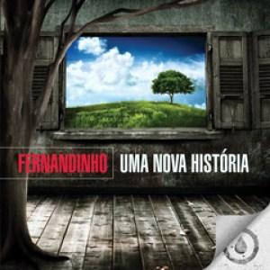 Fernandinho - Uma Nova História